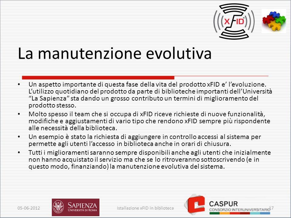 La manutenzione evolutiva Un aspetto importante di questa fase della vita del prodotto xFID e levoluzione.