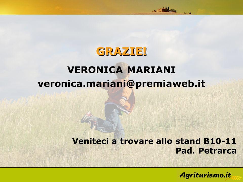 GRAZIE! VERONICA MARIANI veronica.mariani@premiaweb.it Veniteci a trovare allo stand B10-11 Pad. Petrarca