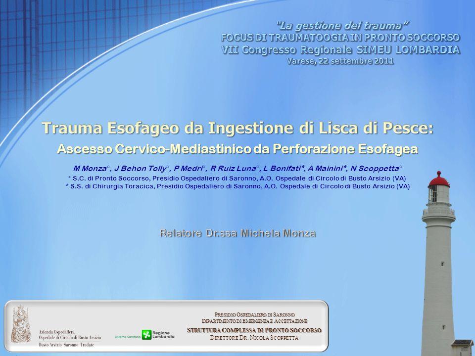 La perforazione dellesofago è unurgenza chirurgica.