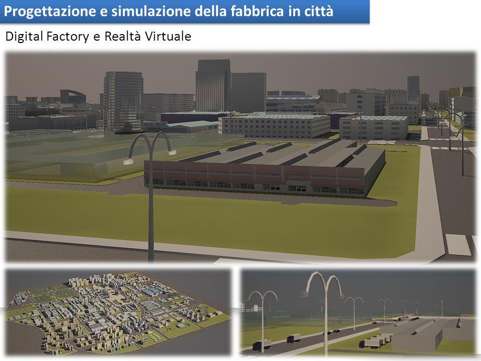 Progettazione e simulazione della fabbrica in città Digital Factory e Realtà Virtuale