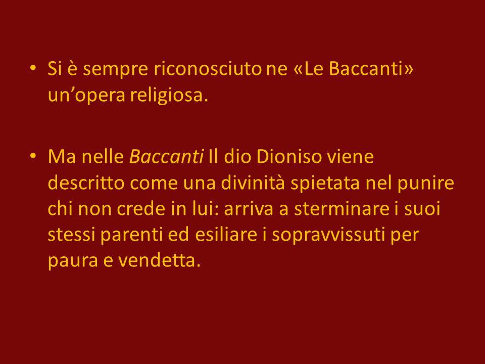 Si è sempre riconosciuto ne «Le Baccanti» unopera religiosa.