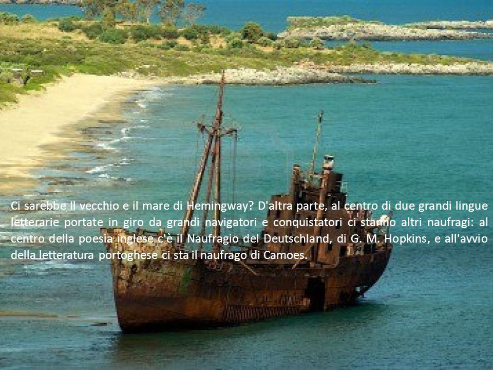 Ci sarebbe Il vecchio e il mare di Hemingway? D'altra parte, al centro di due grandi lingue letterarie portate in giro da grandi navigatori e conquist