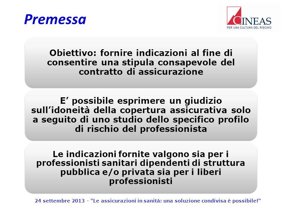 Premessa 24 settembre 2013 - Le assicurazioni in sanità: una soluzione condivisa è possibile!