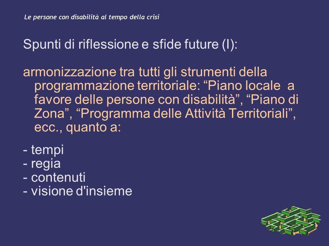 Le persone con disabilità al tempo della crisi Spunti di riflessione e sfide future (I): armonizzazione tra tutti gli strumenti della programmazione t