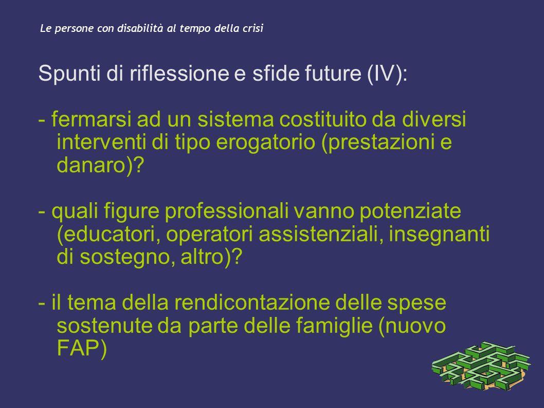 Le persone con disabilità al tempo della crisi Spunti di riflessione e sfide future (IV): - fermarsi ad un sistema costituito da diversi interventi di