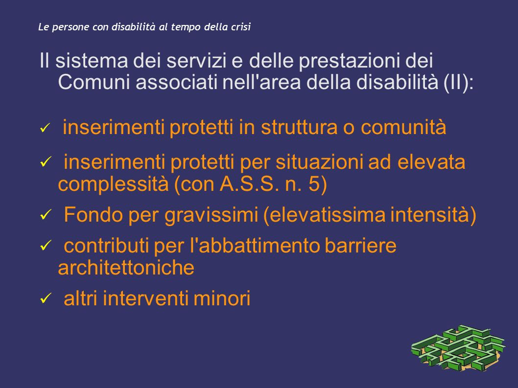 Le persone con disabilità al tempo della crisi Il sistema dei servizi e delle prestazioni dei Comuni associati nell'area della disabilità (II): inseri