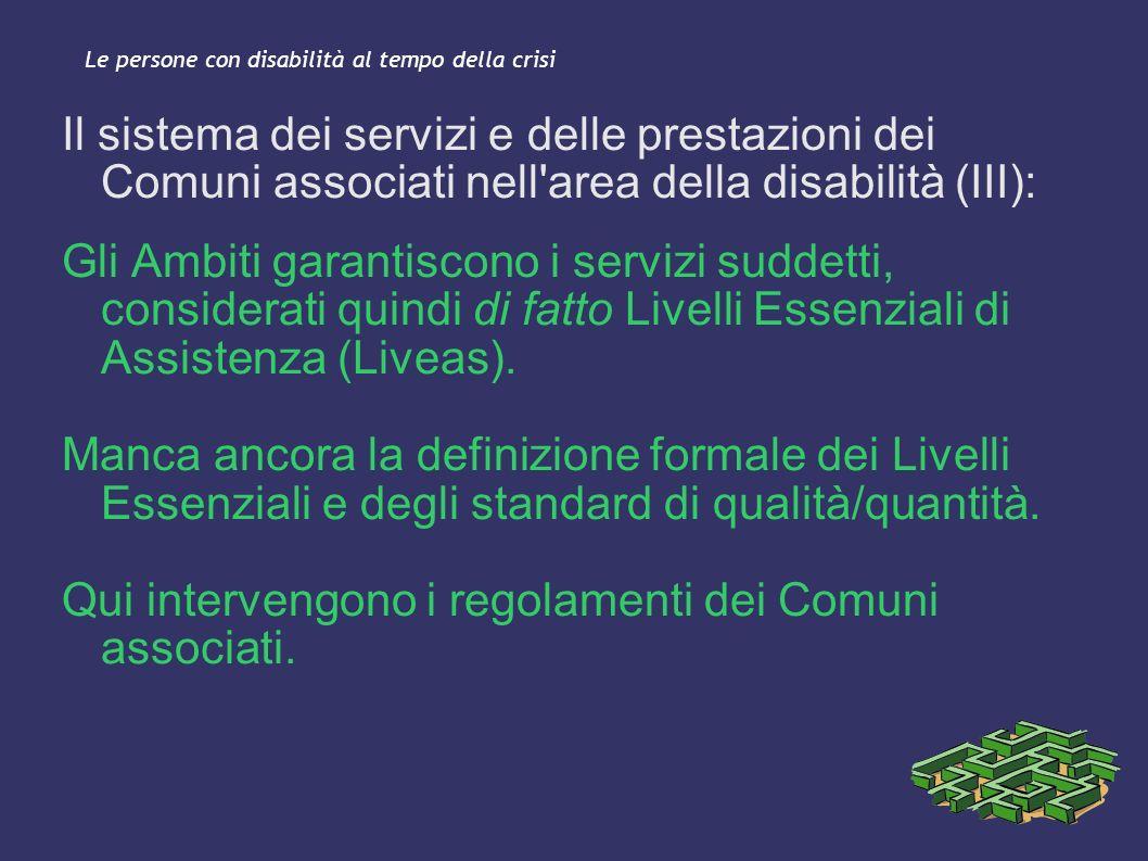 Le persone con disabilità al tempo della crisi Il sistema dei servizi e delle prestazioni dei Comuni associati nell'area della disabilità (III): Gli A