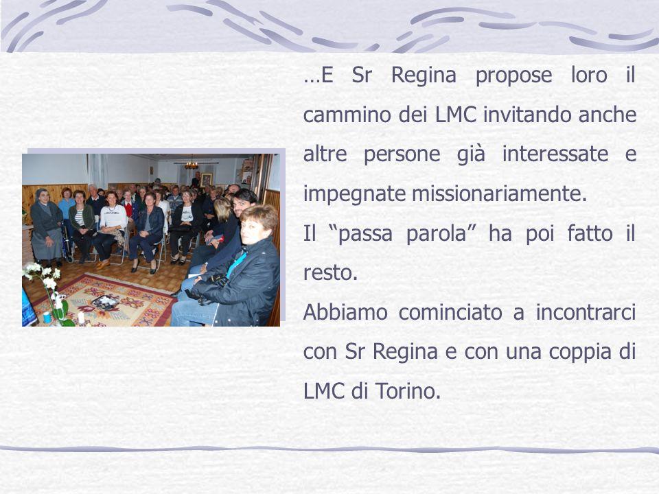 …E Sr Regina propose loro il cammino dei LMC invitando anche altre persone già interessate e impegnate missionariamente.