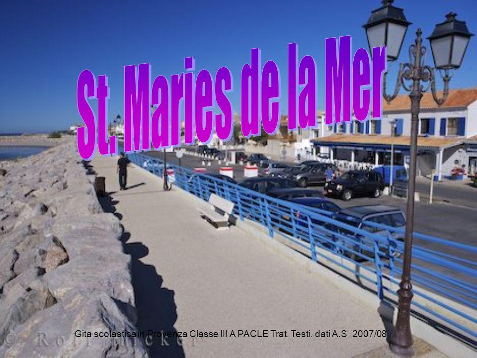 Le Marie che danno il nome al paese sono Maria Salomé e Maria Jacobé, che secondo la leggenda sarebbero arrivate in questi luoghi assieme alla serva Sara.