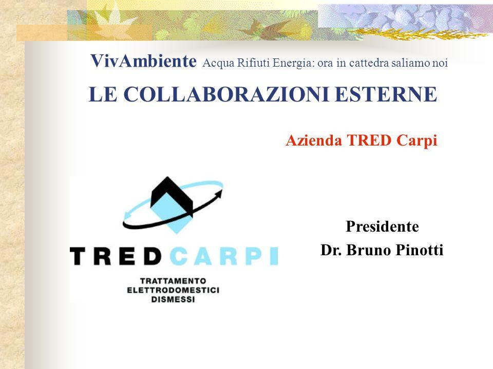 VivAmbiente Acqua Rifiuti Energia: ora in cattedra saliamo noi LE COLLABORAZIONI ESTERNE Presidente Dr.