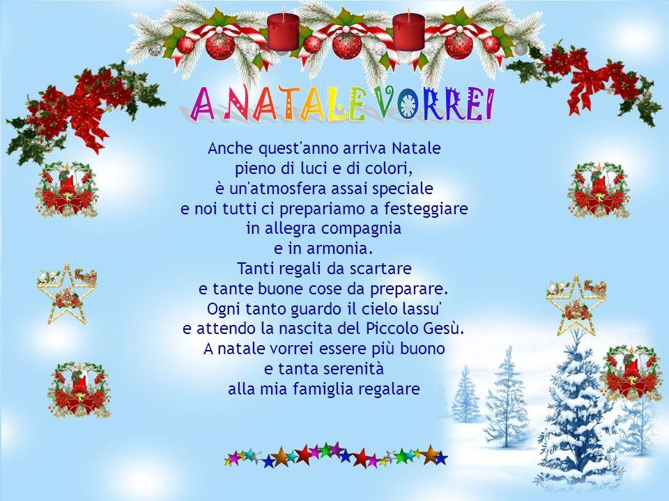 Anche quest anno arriva Natale pieno di luci e di colori, è un atmosfera assai speciale e noi tutti ci prepariamo a festeggiare in allegra compagnia e in armonia.