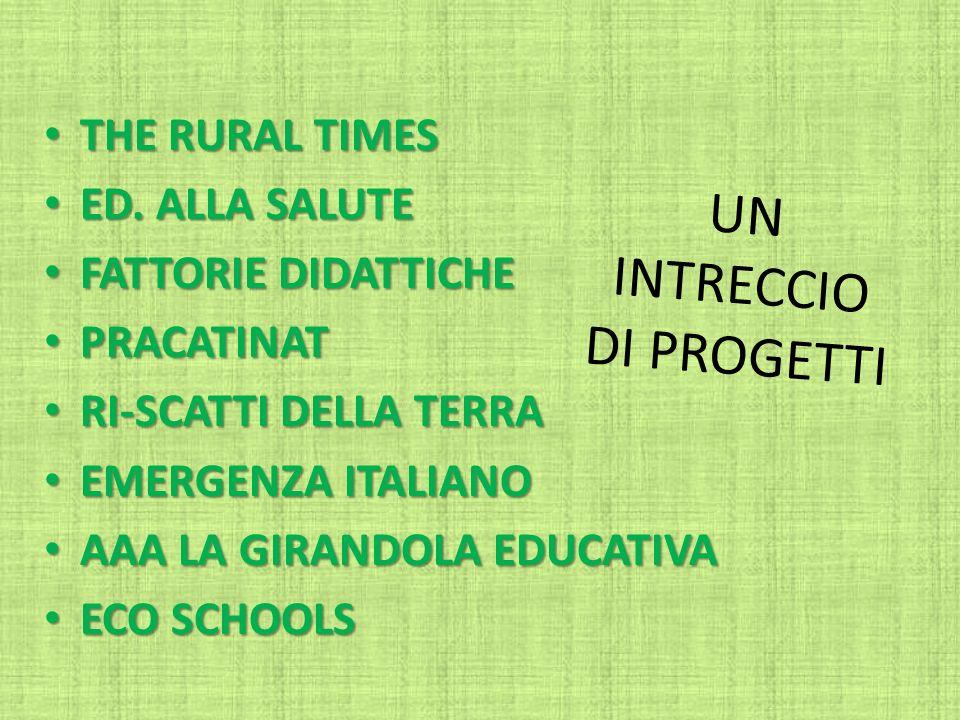 UN INTRECCIO DI PROGETTI THE RURAL TIMES THE RURAL TIMES ED.