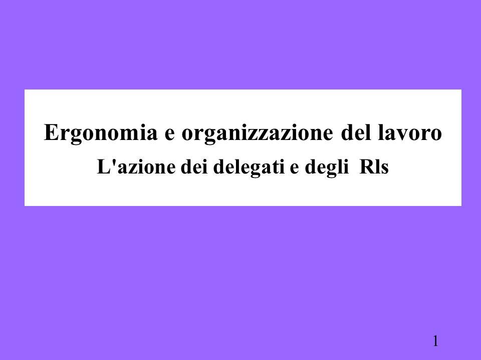 1 Ergonomia e organizzazione del lavoro L'azione dei delegati e degli Rls