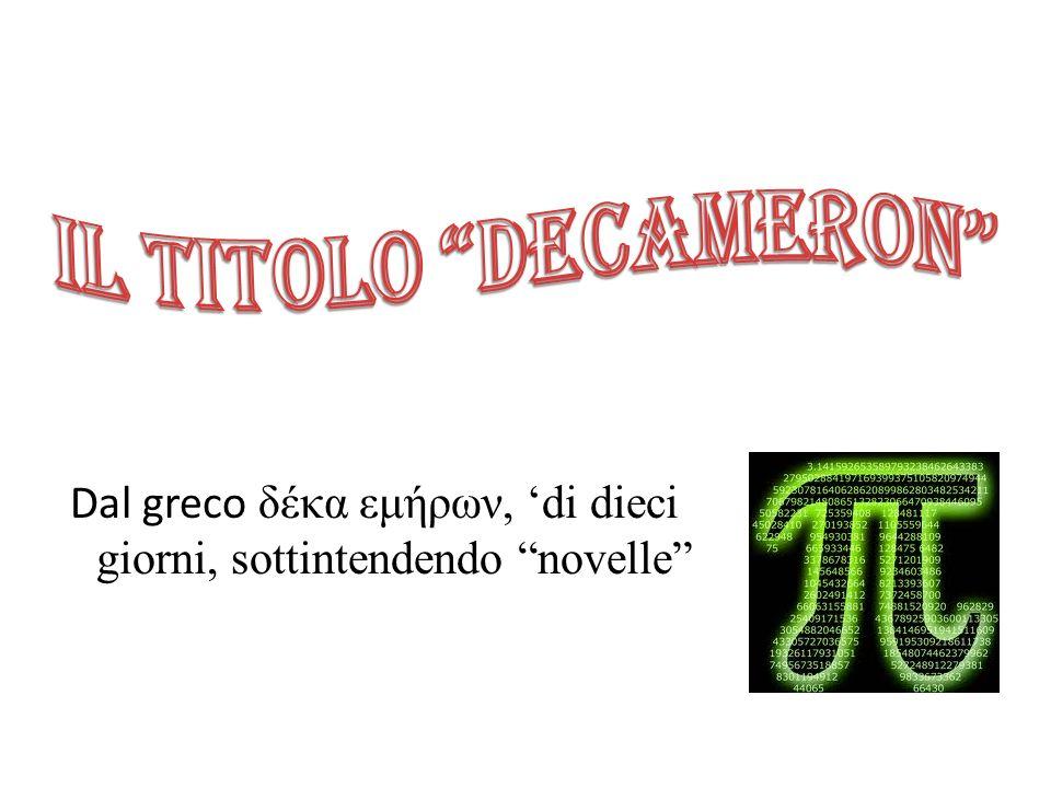 Dal greco δ έκα εμήρων, di dieci giorni, sottintendendo novelle