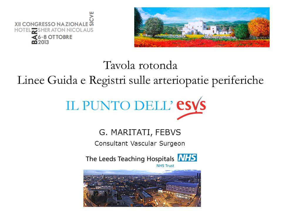 G. MARITATI, FEBVS IL PUNTO DELL Tavola rotonda Linee Guida e Registri sulle arteriopatie periferiche Consultant Vascular Surgeon