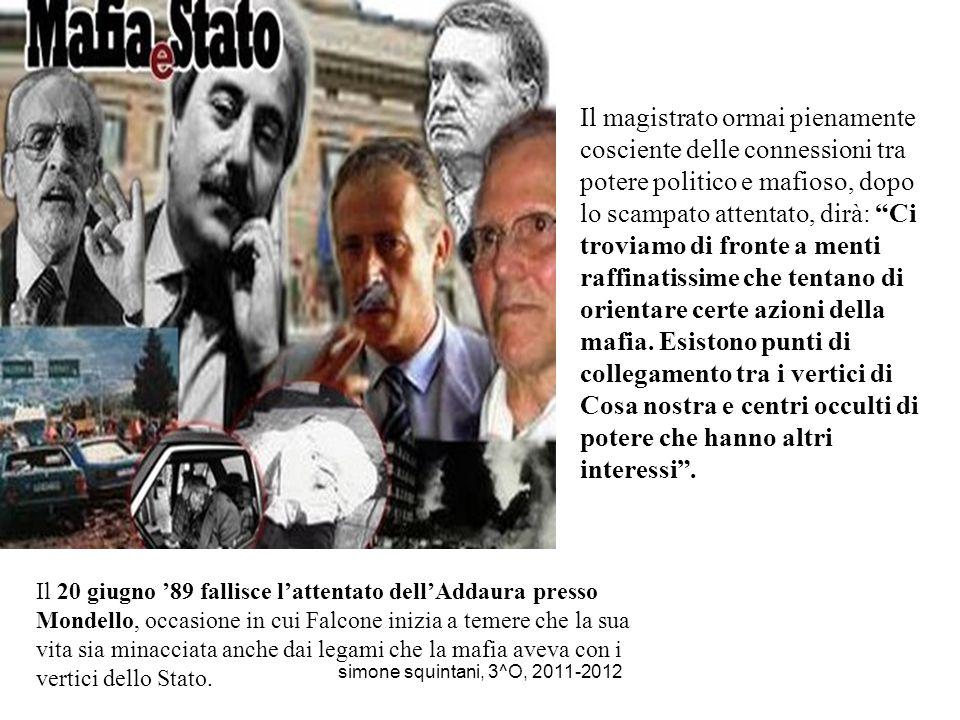 Altrettanto decisiva è l'opinione pubblica, mobilitatasi soprattutto dopo gli omicidi di Falcone e Borsellino. simone squintani, 3^O, 2011-2012
