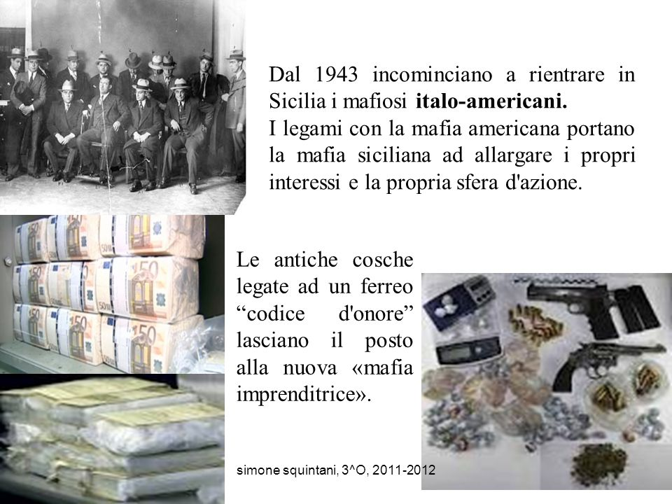 Dal 1943 incominciano a rientrare in Sicilia i mafiosi italo-americani.
