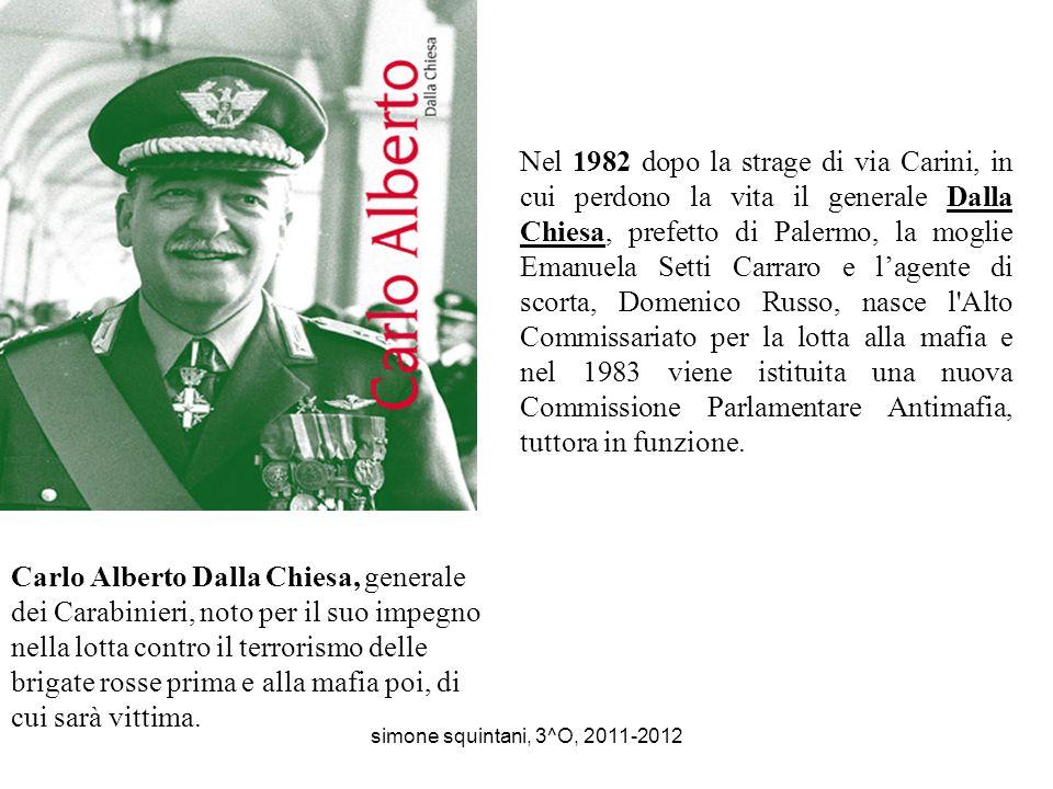 Carlo Alberto Dalla Chiesa, generale dei Carabinieri, noto per il suo impegno nella lotta contro il terrorismo delle brigate rosse prima e alla mafia poi, di cui sarà vittima.