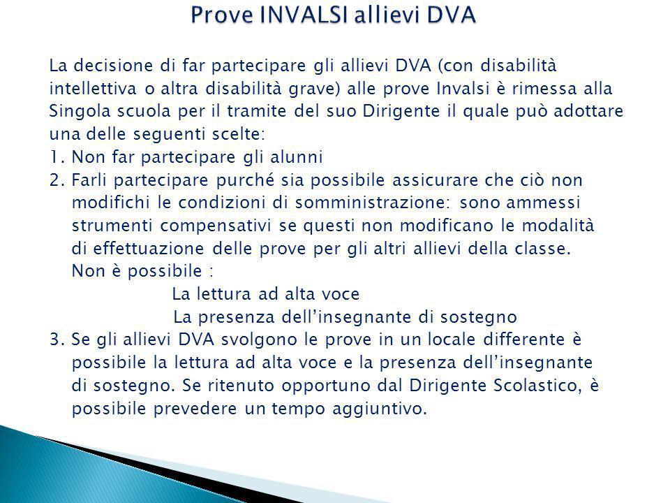 La decisione di far partecipare gli allievi DVA (con disabilità intellettiva o altra disabilità grave) alle prove Invalsi è rimessa alla Singola scuol