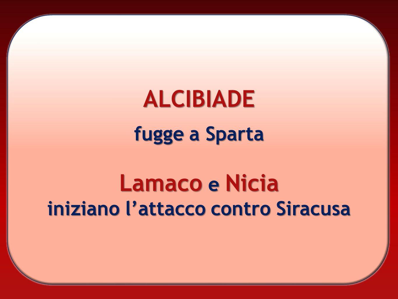 ALCIBIADE fugge a Sparta Lamaco e Nicia iniziano lattacco contro Siracusa