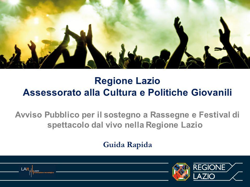 Regione Lazio Assessorato alla Cultura e Politiche Giovanili Avviso Pubblico per il sostegno a Rassegne e Festival di spettacolo dal vivo nella Region
