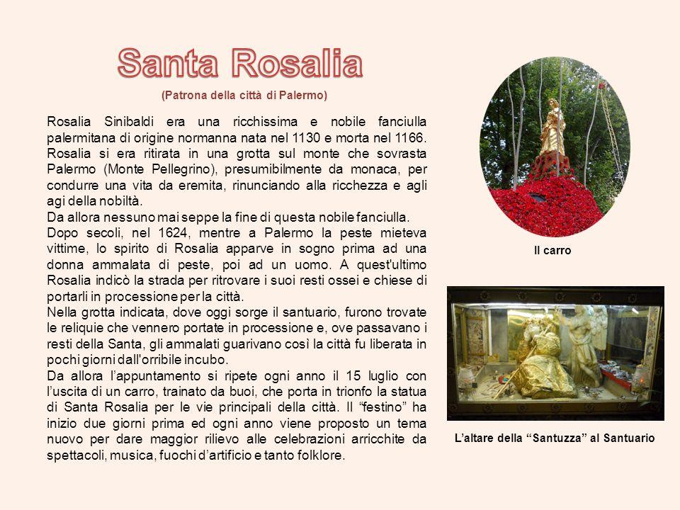 Rosalia Sinibaldi era una ricchissima e nobile fanciulla palermitana di origine normanna nata nel 1130 e morta nel 1166.