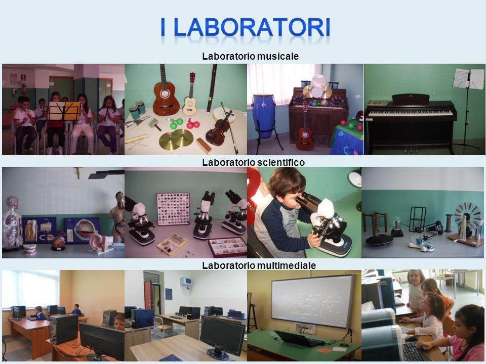 Laboratorio musicale Laboratorio scientifico Laboratorio multimediale
