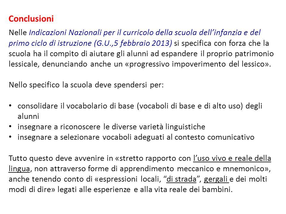 Conclusioni Nelle Indicazioni Nazionali per il curricolo della scuola dellinfanzia e del primo ciclo di istruzione (G.U.,5 febbraio 2013) si specifica