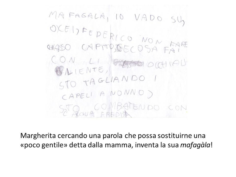 Margherita cercando una parola che possa sostituirne una «poco gentile» detta dalla mamma, inventa la sua mafagàla!