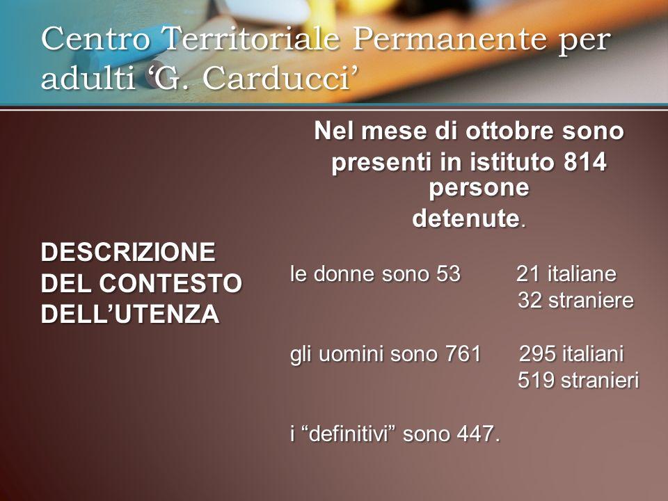 Nel mese di ottobre sono presenti in istituto 814 persone detenute. le donne sono 53 21 italiane 32 straniere 32 straniere gli uomini sono 761 295 ita