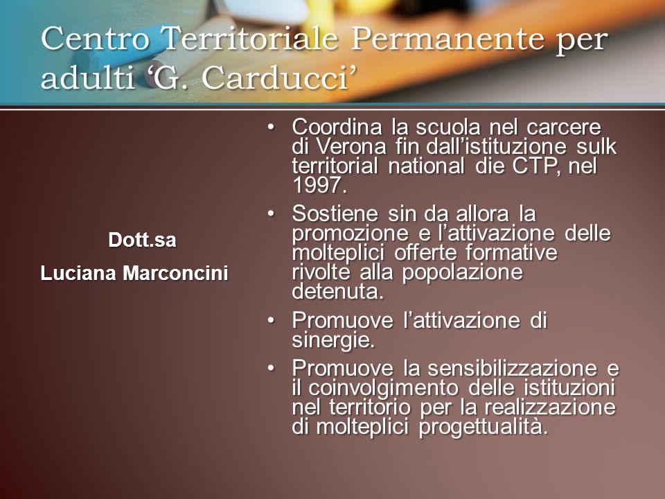 Coordina la scuola nel carcere di Verona fin dallistituzione sulk territorial national die CTP, nel 1997.Coordina la scuola nel carcere di Verona fin