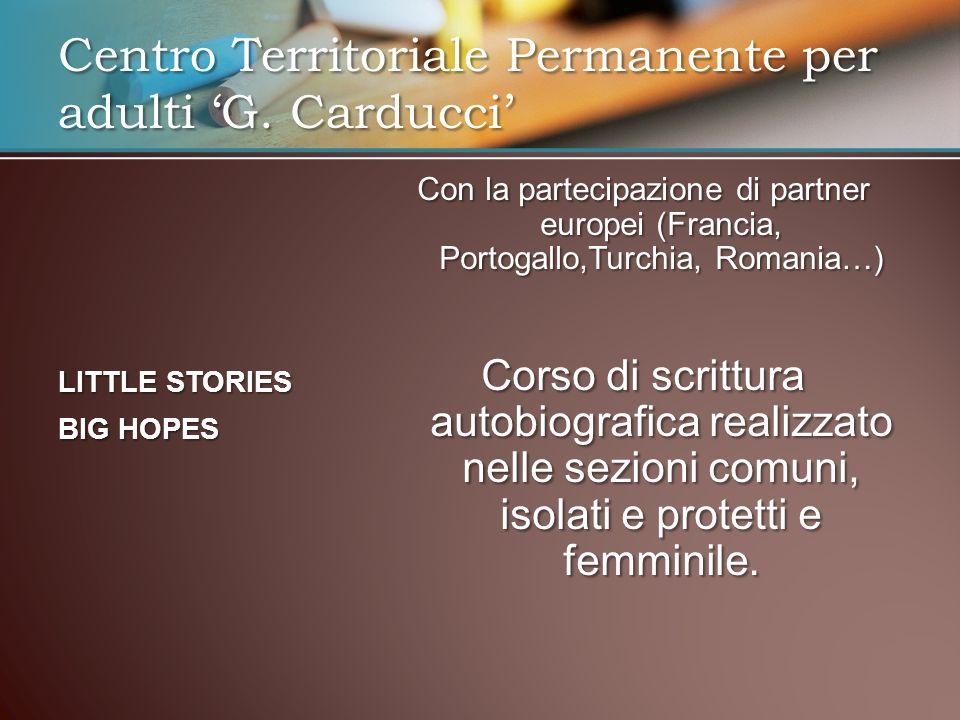 Con la partecipazione di partner europei (Francia, Portogallo,Turchia, Romania…) Corso di scrittura autobiografica realizzato nelle sezioni comuni, is