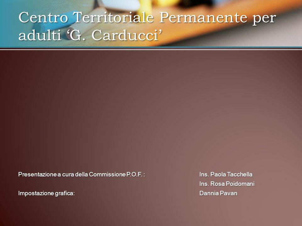 Presentazione a cura della Commissione P.O.F. : Ins. Paola Tacchella Ins. Rosa Poidomani Impostazione grafica:Dannia Pavan