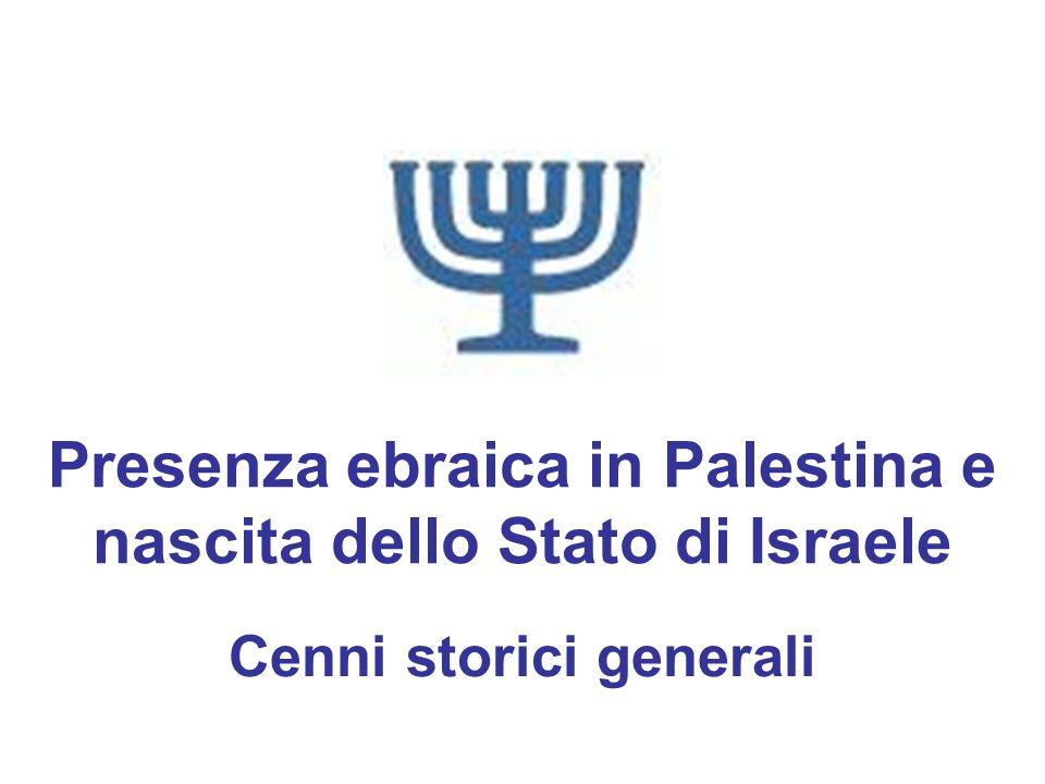 Presenza ebraica in Palestina e nascita dello Stato di Israele Cenni storici generali