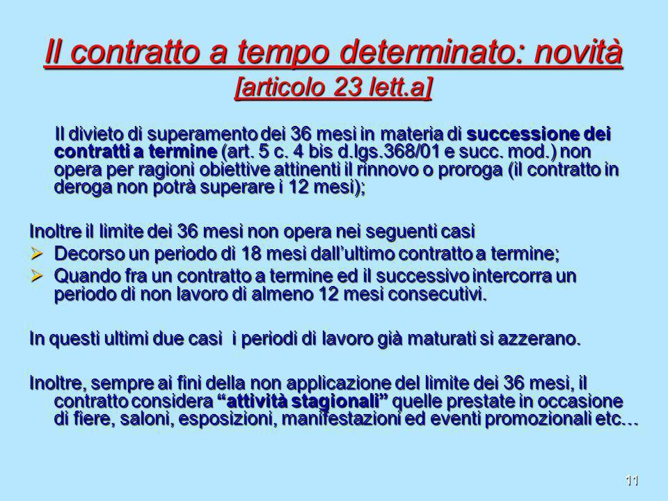 11 Il contratto a tempo determinato: novità [articolo 23 lett.a] Il divieto di superamento dei 36 mesi in materia di successione dei contratti a termi