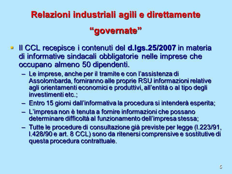 5 Relazioni industriali agili e direttamente governate Il CCL recepisce i contenuti del d.lgs.25/2007 in materia di informative sindacali obbligatorie