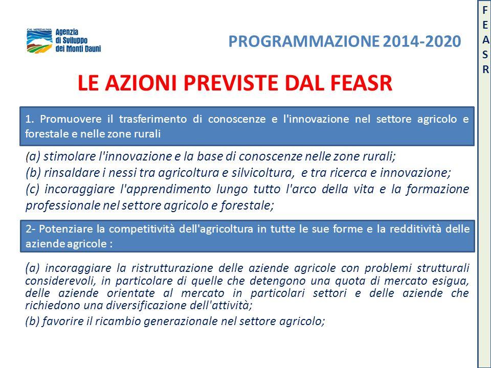 LE AZIONI PREVISTE DAL FEASR ( a) incoraggiare la ristrutturazione delle aziende agricole con problemi strutturali considerevoli, in particolare di qu