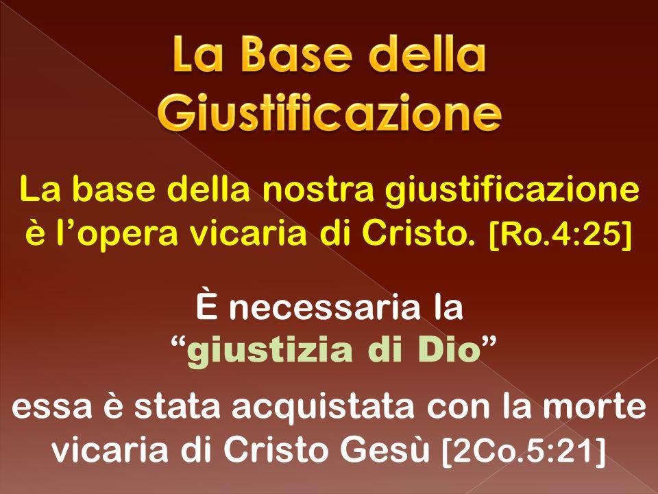 La base della nostra giustificazione è lopera vicaria di Cristo.