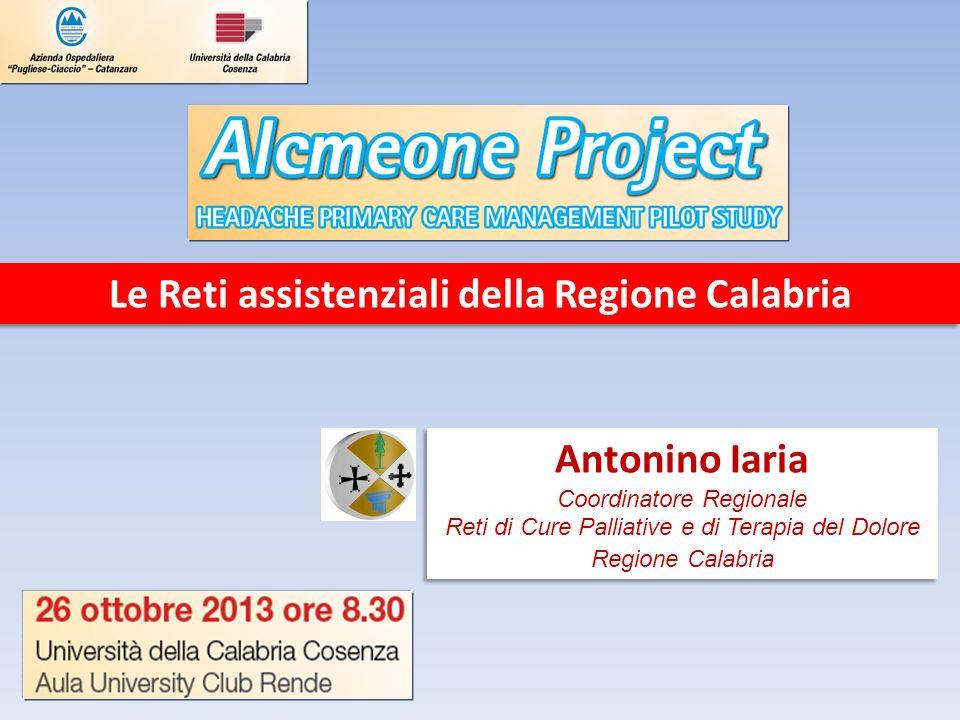 Antonino Iaria Coordinatore Regionale Reti di Cure Palliative e di Terapia del Dolore Regione Calabria Antonino Iaria Coordinatore Regionale Reti di C