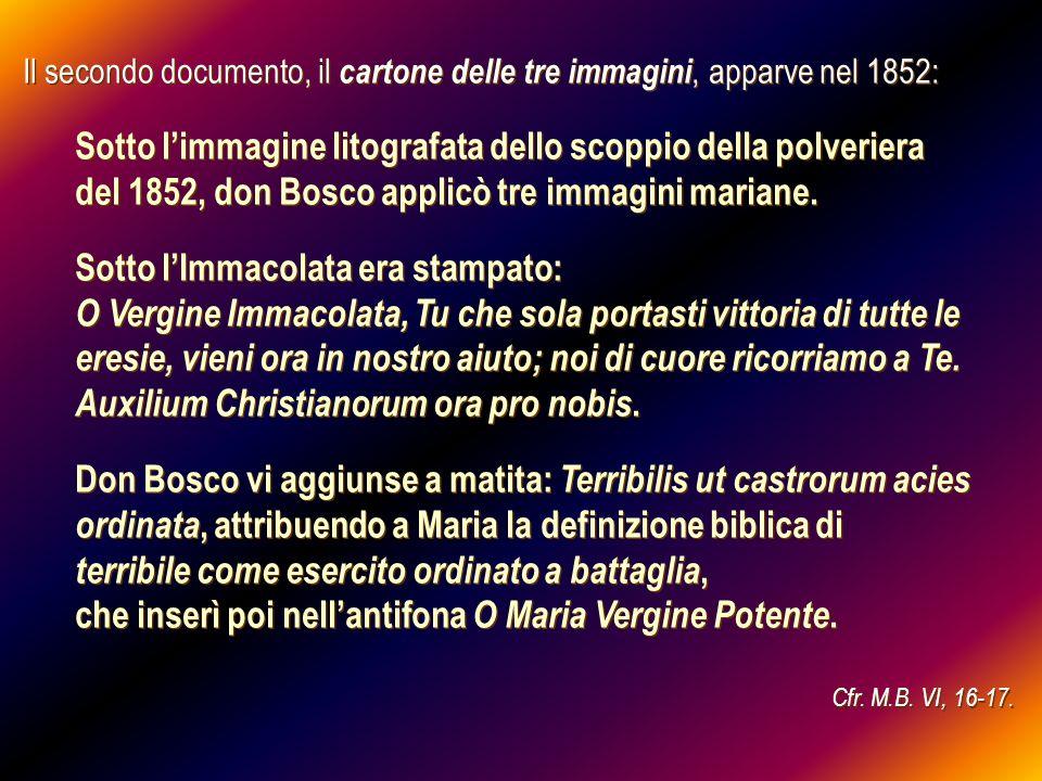 Il secondo documento, il cartone delle tre immagini, apparve nel 1852: Sotto limmagine litografata dello scoppio della polveriera del 1852, don Bosco