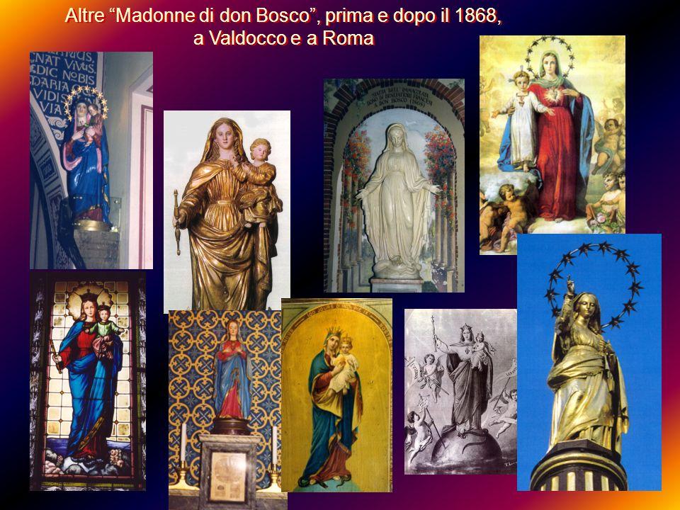 Altre Madonne di don Bosco, prima e dopo il 1868, a Valdocco e a Roma Altre Madonne di don Bosco, prima e dopo il 1868, a Valdocco e a Roma