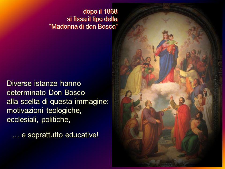 Diverse istanze hanno determinato Don Bosco alla scelta di questa immagine: motivazioni teologiche, ecclesiali, politiche, Diverse istanze hanno deter