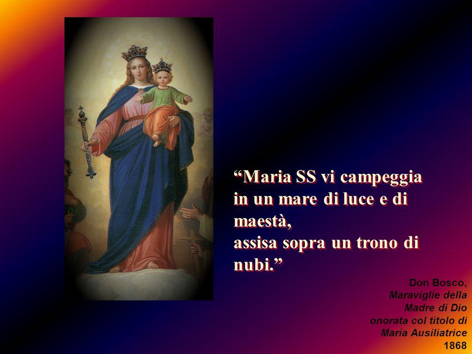 Maria SS vi campeggia in un mare di luce e di maestà, assisa sopra un trono di nubi. Maria SS vi campeggia in un mare di luce e di maestà, assisa sopr