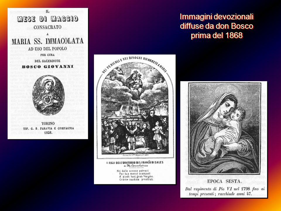 Immagini devozionali diffuse da don Bosco dopo del 1868 Immagini devozionali diffuse da don Bosco dopo del 1868