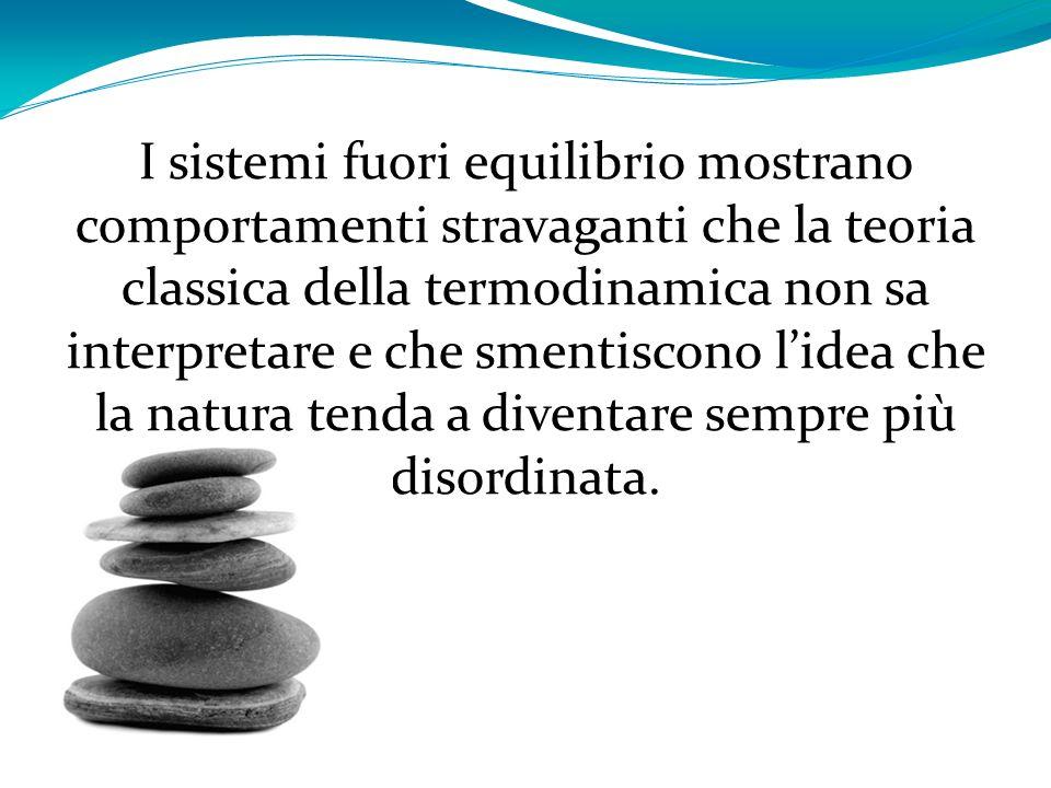 I sistemi fuori equilibrio mostrano comportamenti stravaganti che la teoria classica della termodinamica non sa interpretare e che smentiscono lidea c