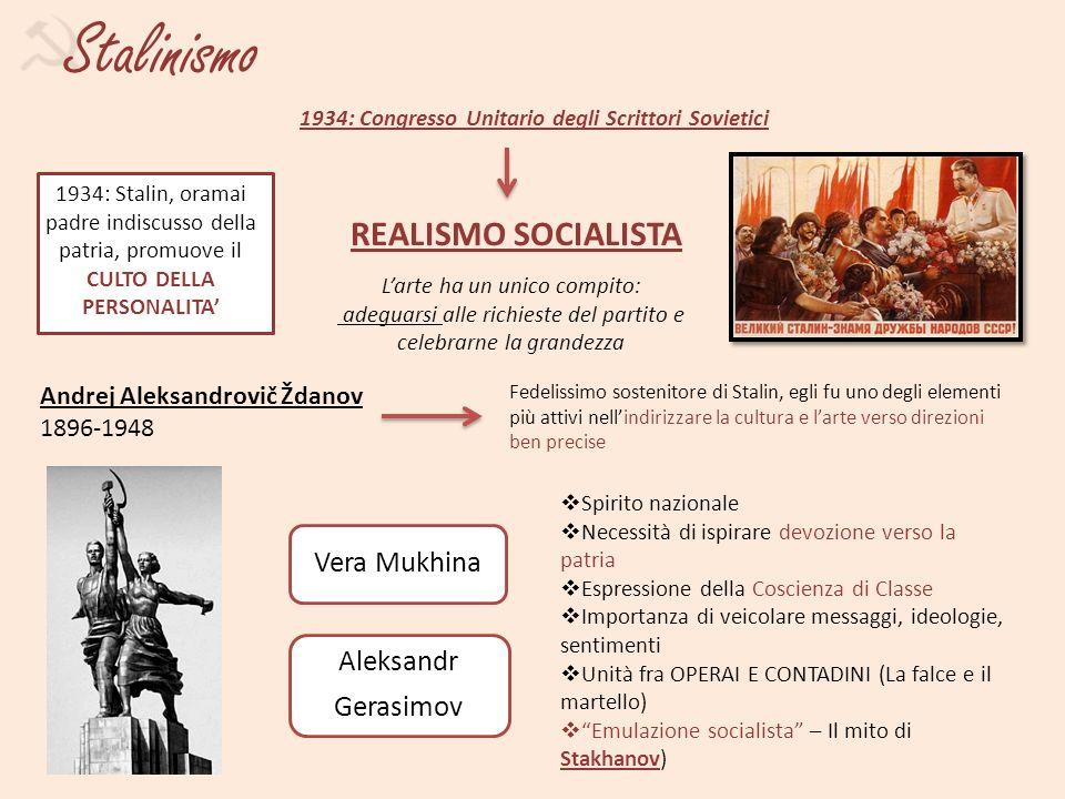 Stalinismo 1934: Congresso Unitario degli Scrittori Sovietici REALISMO SOCIALISTA g 1934: Stalin, oramai padre indiscusso della patria, promuove il CU