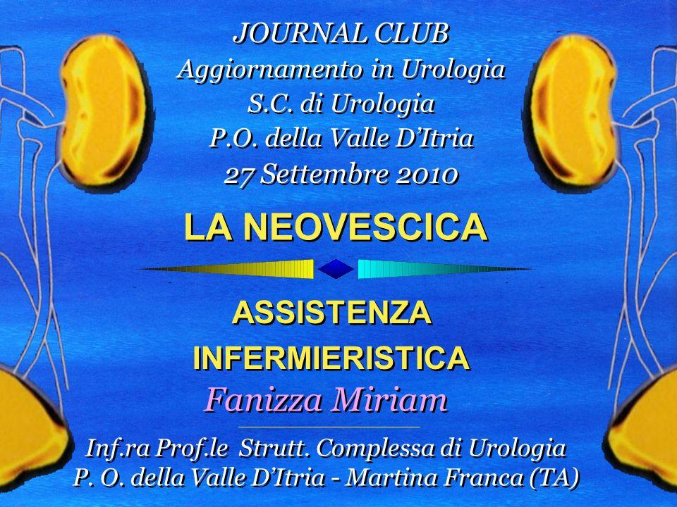 LA NEOVESCICA ASSISTENZA INFERMIERISTICA ASSISTENZA INFERMIERISTICA JOURNAL CLUB Aggiornamento in Urologia S.C.