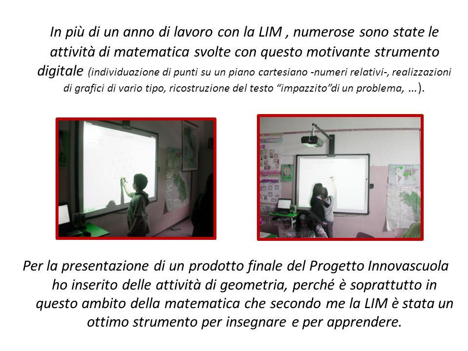 In più di un anno di lavoro con la LIM, numerose sono state le attività di matematica svolte con questo motivante strumento digitale (individuazione d