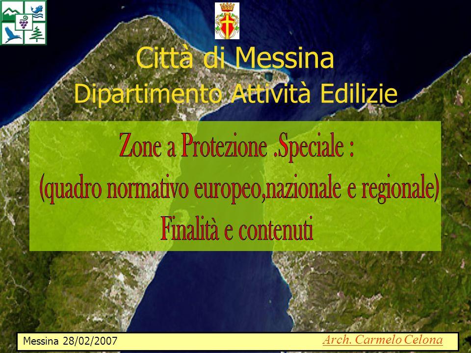 Città di Messina Dipartimento Attività Edilizie Arch. Carmelo Celona Messina 28/02/2007