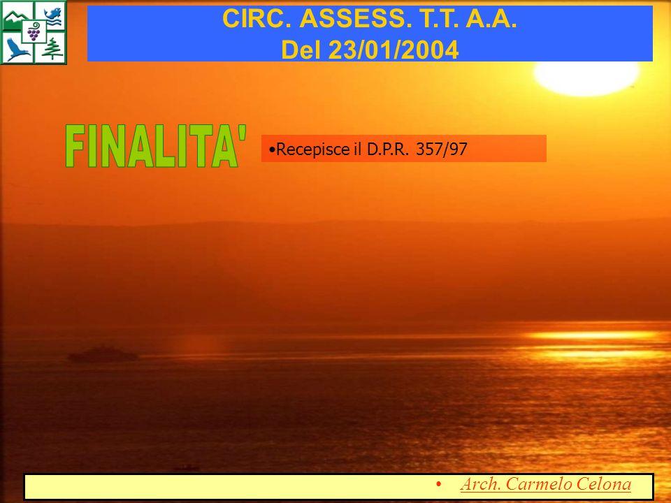 Recepisce il D.P.R. 357/97 CIRC. ASSESS. T.T. A.A. Del 23/01/2004 Arch. Carmelo Celona